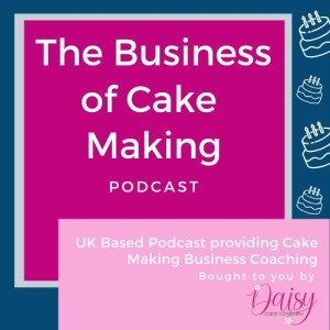 The Business of Cake Making Podcast