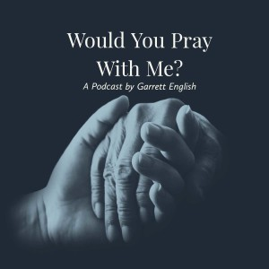 Would You Pray With Me?