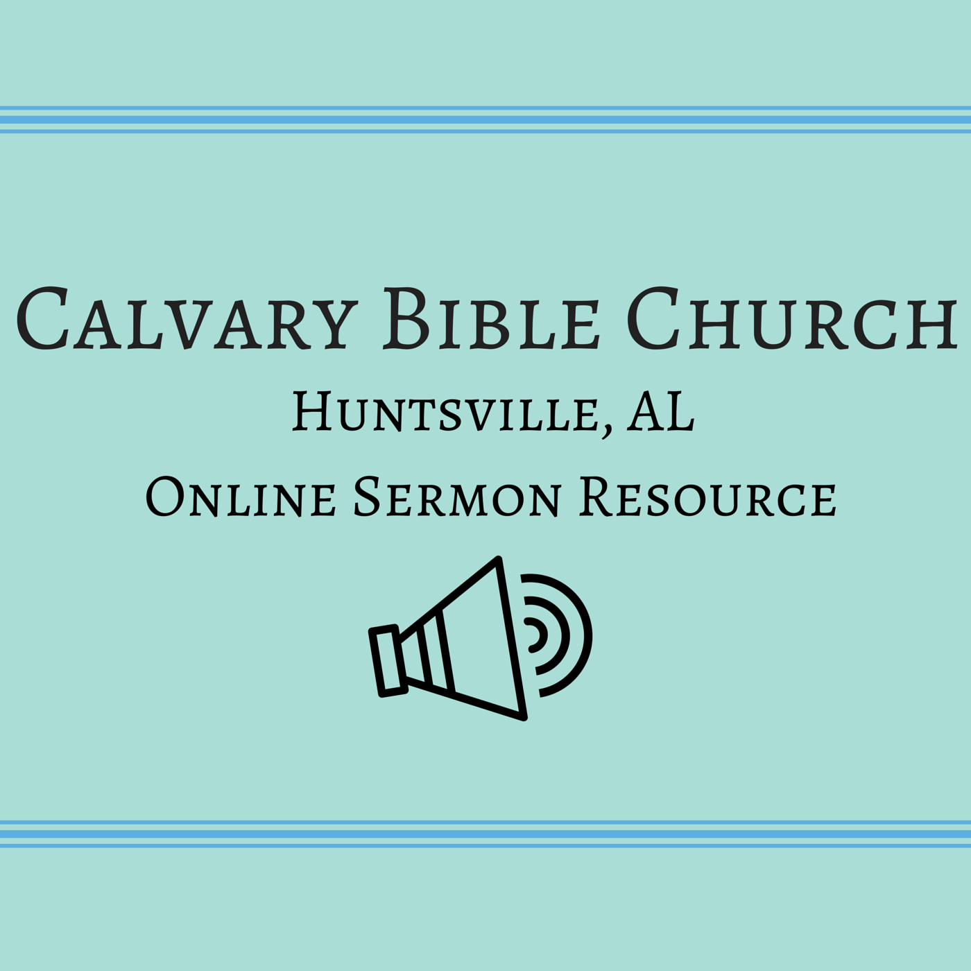 Calvary Bible Huntsville, AL Online Resource