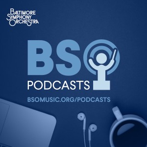 The Baltimore Symphony Orchestra Podcast