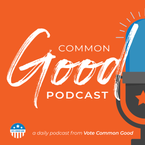 Common Good Podcast