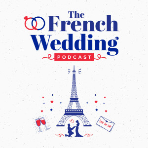 The French Wedding Podcast