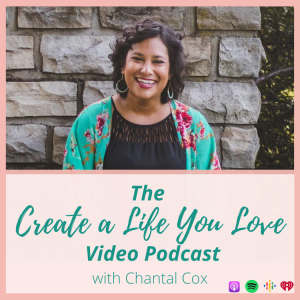 The Create a Life You Love Podcast