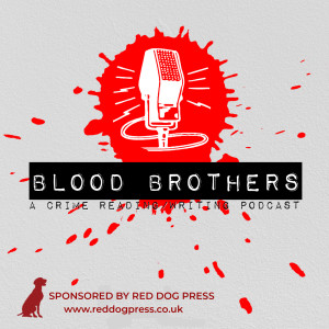 The Blood Brothers Crime Writing Podcast