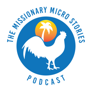 The Missionary Micro Stories Podcast