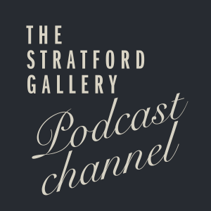 The Stratford Gallery Podcast Channel