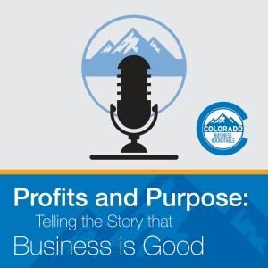 Profits & Purpose: Telling the Story that Business Is Good