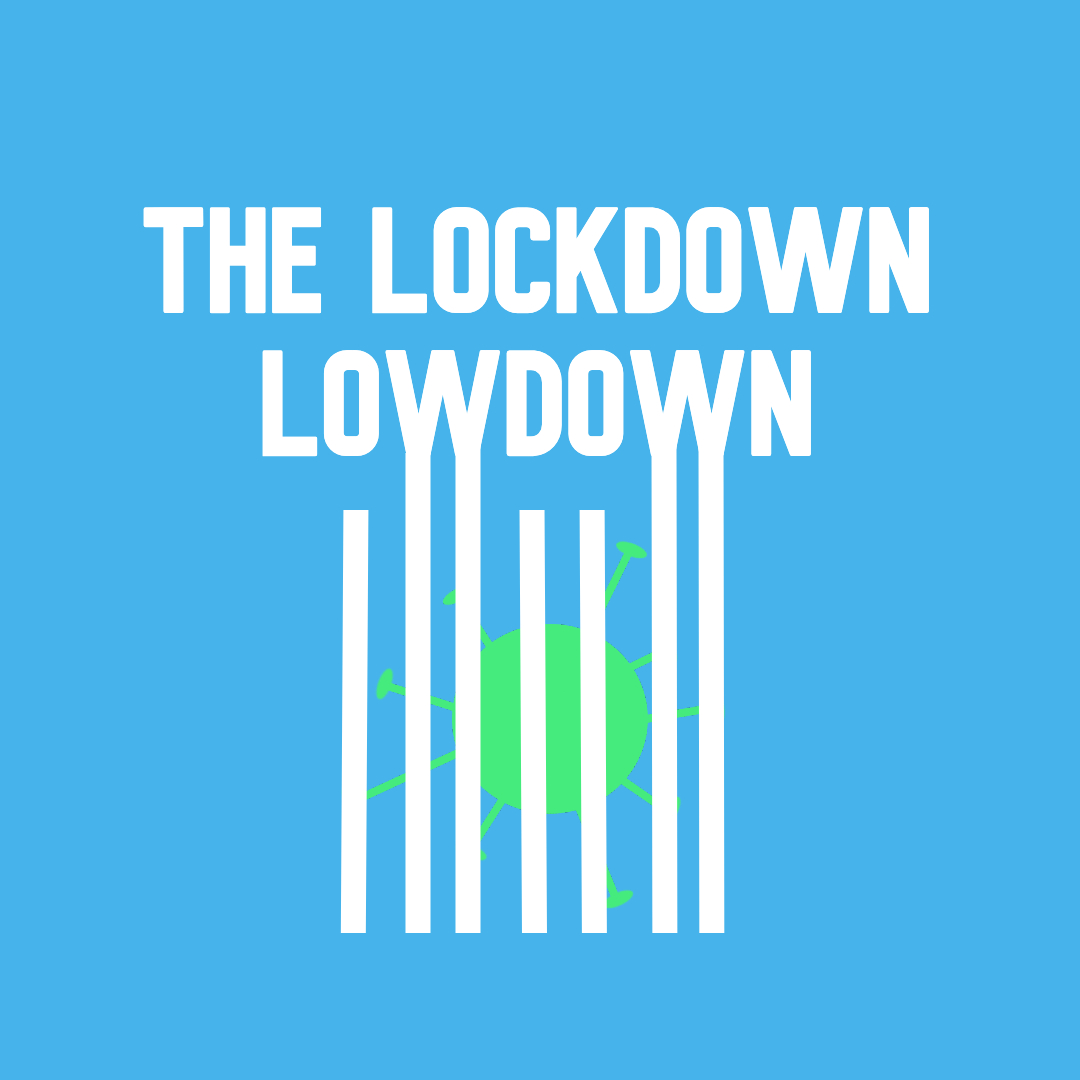 The Lockdown Lowdown