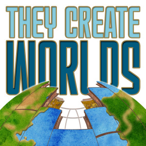 They Create Worlds
