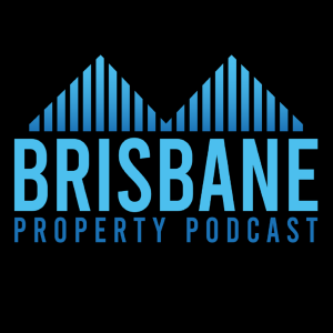 Brisbane Property Podcast