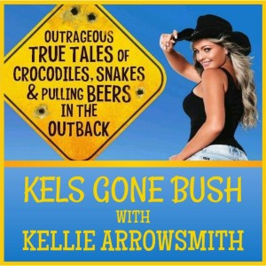 Kels gone bush - The Podcast