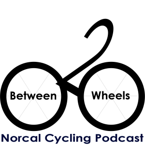 Between Two Wheels: Cycling News and Commentary from NorCal and the World