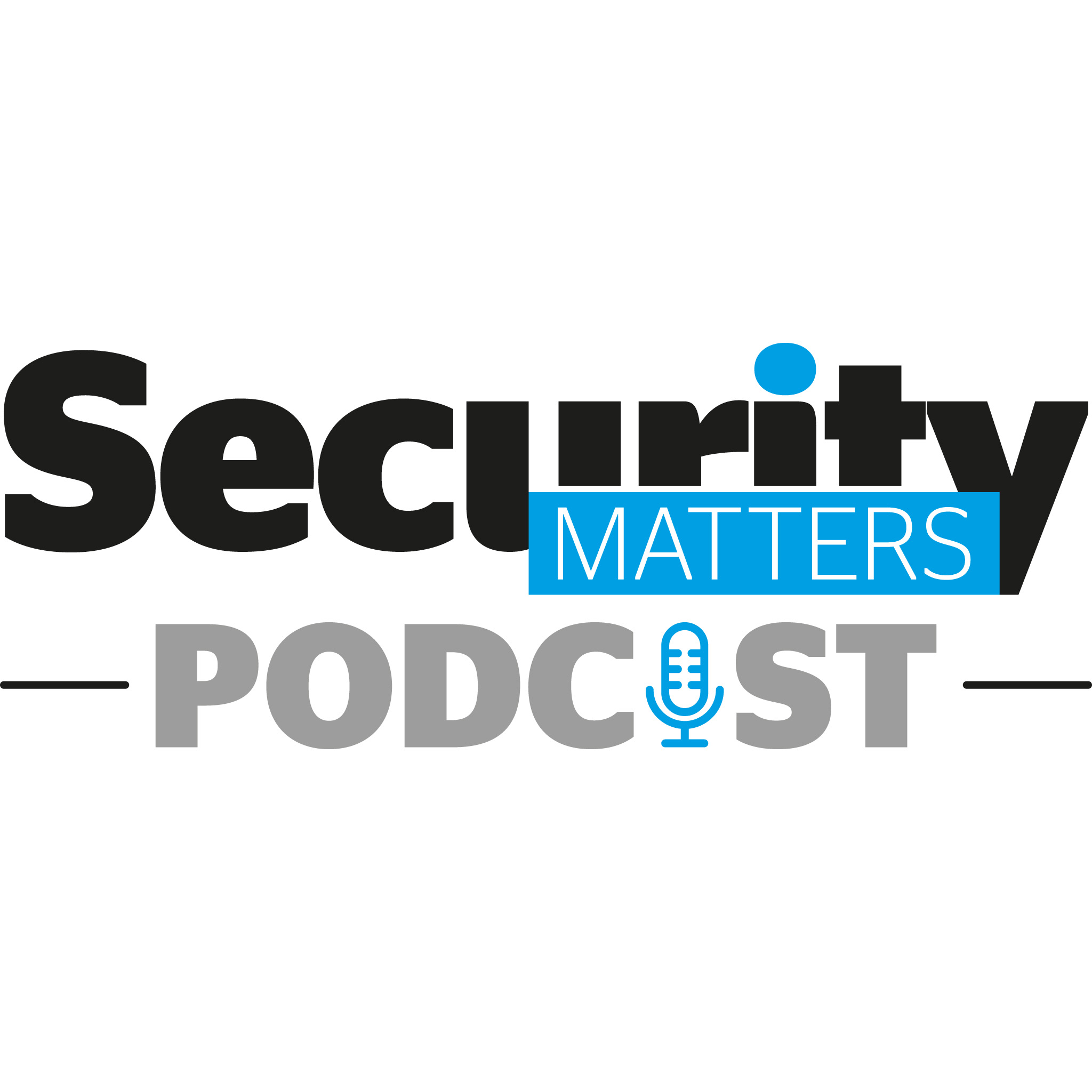Security Matters Podcast - Episode 20