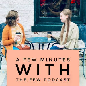 A Few Minutes With The Few