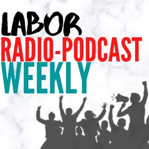BeLabored; Union Strong; America's Workforce Radio; RadioLabour; The Blue Collar Gospel Hour