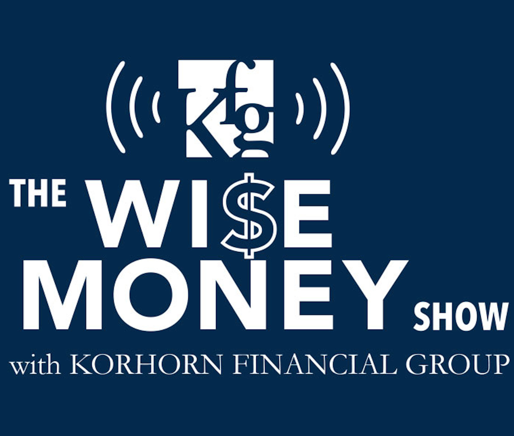 The Wise Money Show with Korhorn Financial Group™