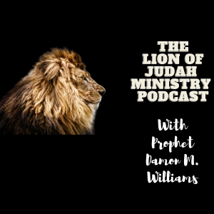 The Lion Of Judah Ministry Podcast