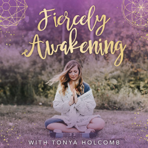 The Fiercely Awakening Podcast