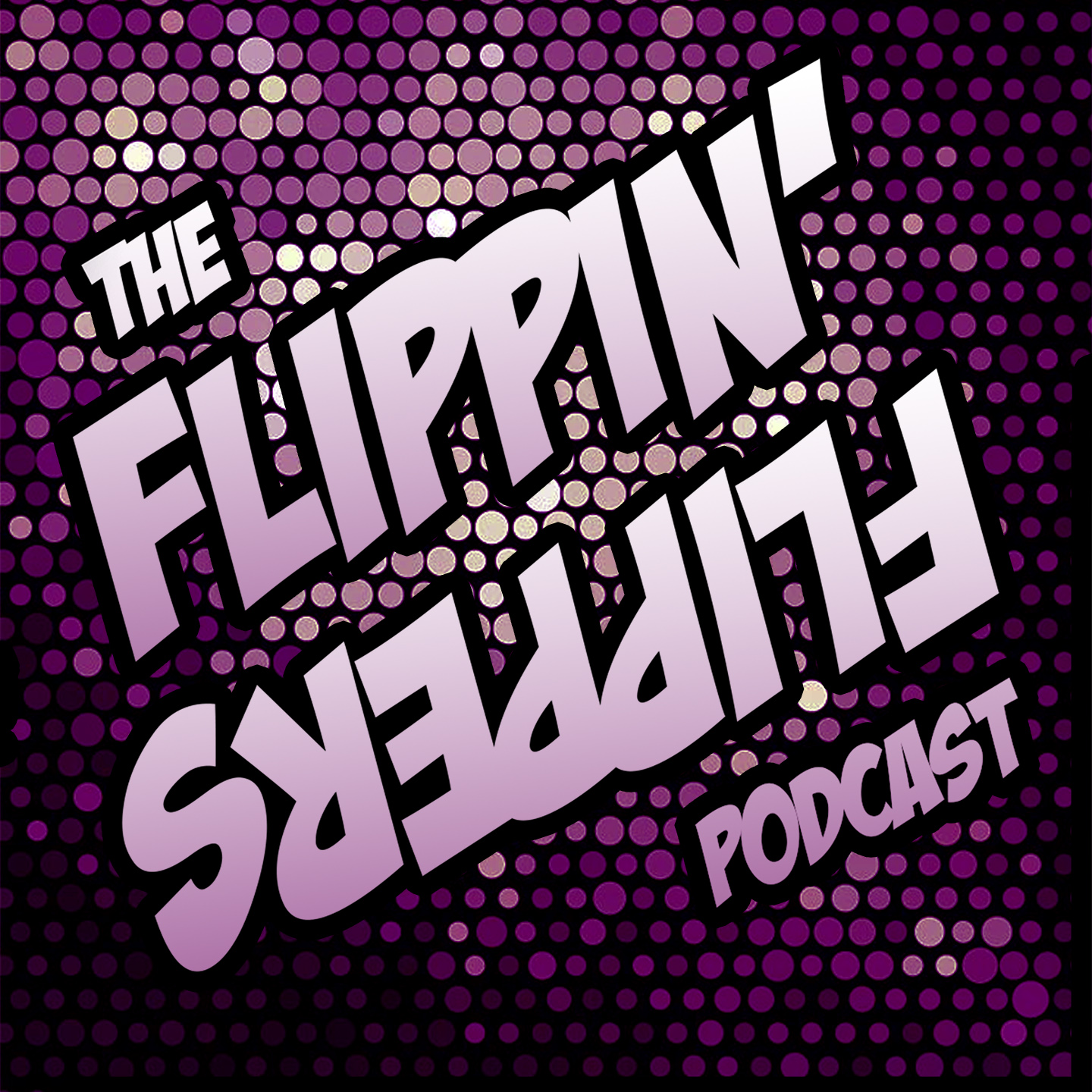 The Flippin' Flippers Podcast