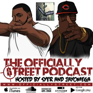 The Officially Street Podcast