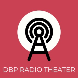 DBP Radio Theater