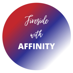 Fireside with Affinity
