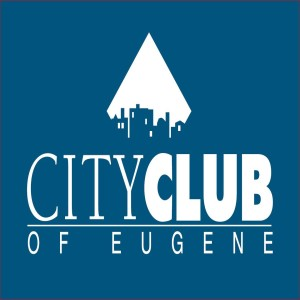 The City Club of Eugene Podcast
