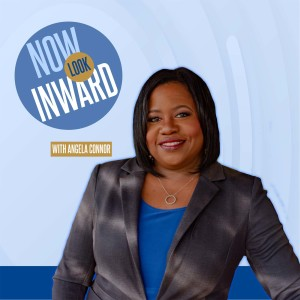 Now Look Inward (with Angela Connor)