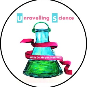 Unravelling Science Podcast