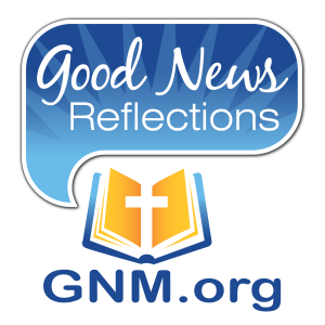 Good News Reflections