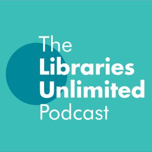 The Libraries Unlimited Podcast