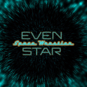 Evenstar: Space Wrestler