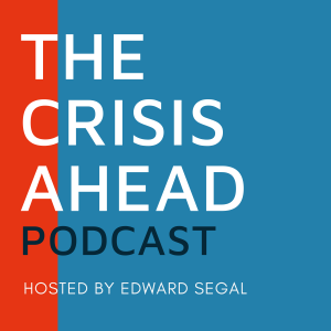 The Crisis Ahead Podcast