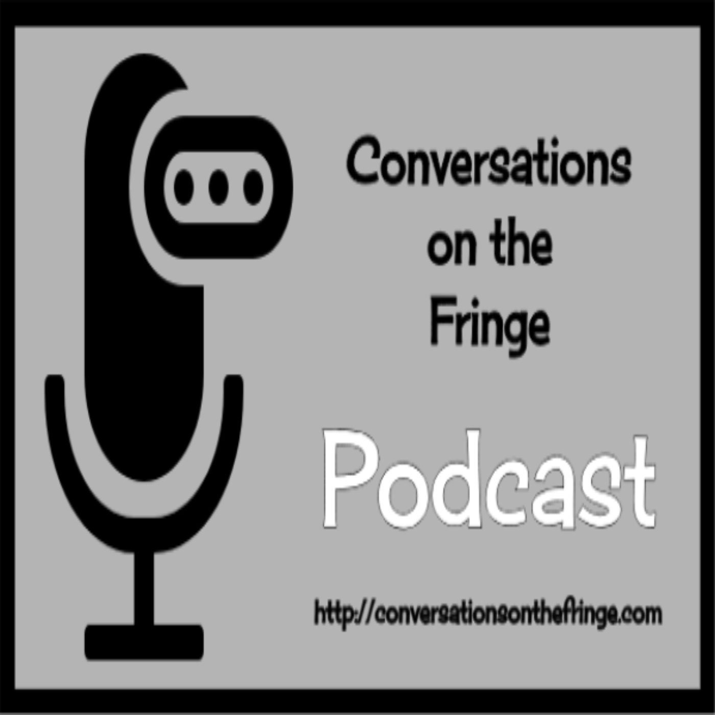 Conversations on the Fringe
