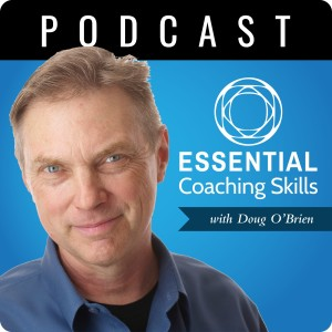 The Essential Coaching Skills Podcast