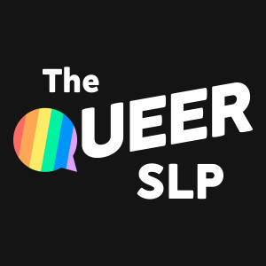 The Queer SLP Podcast