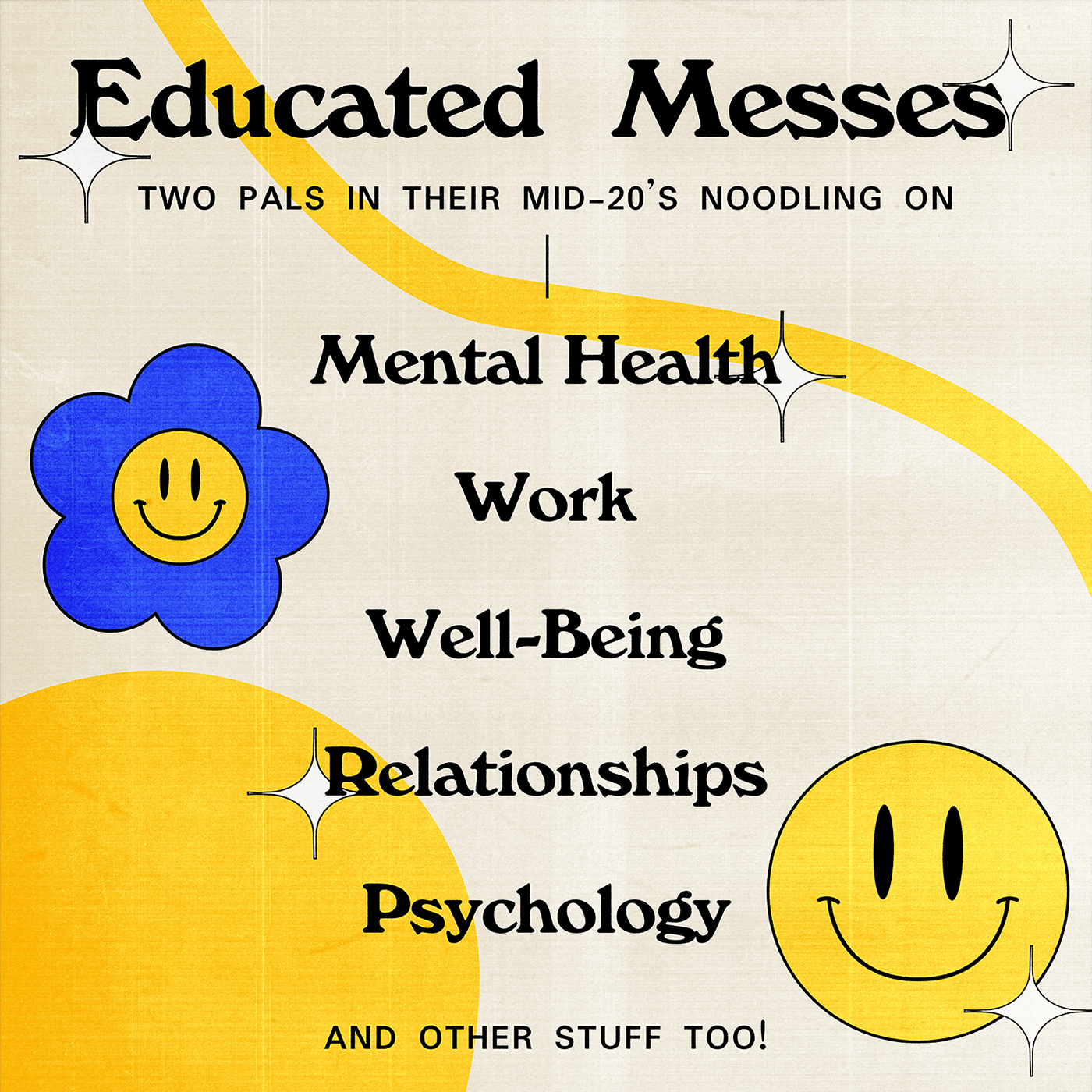 Educated Messes: Mental Health, Relationships, Work, & Well-Being