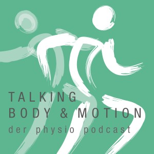 Talking Body & Motion - der physio Podcast