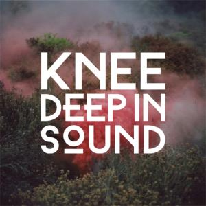 Knee Deep In Sound Podcast