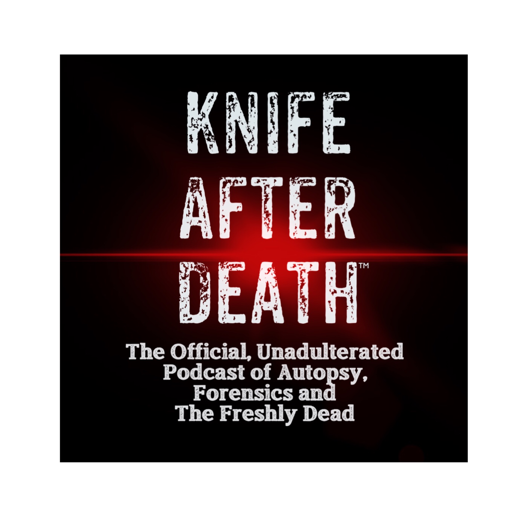 Of Corpses & Cadavers, Pt. 2 – Knife After Death – Podcast