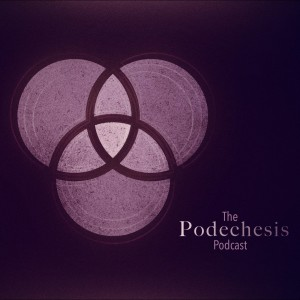 The Podechesis Podcast