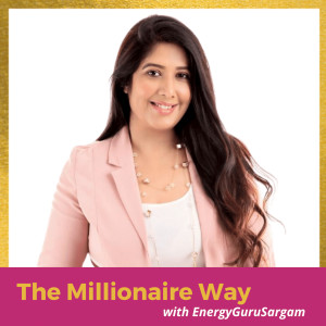 The Millionaire Way with Sargam