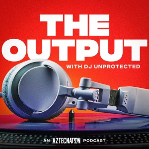 The Output With DJ Unprotected