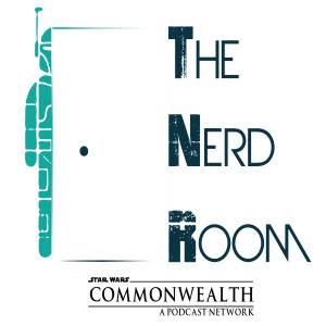 The Nerd Room - A Star Wars, Marvel, & DC Podcast