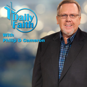 Daily Faith With Philip D Cameron