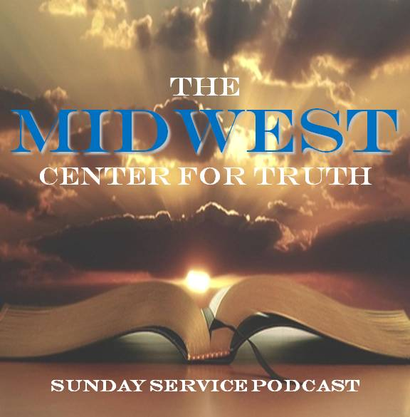 Midwest Center for Truth Sunday Services