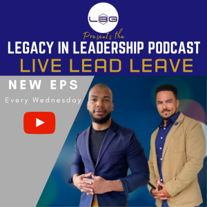 Legacy in Leadership Podcast