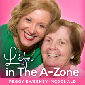 Life in the A-Zone (Alzheimer's) - Episode 17: Don't Forget How Good You Are