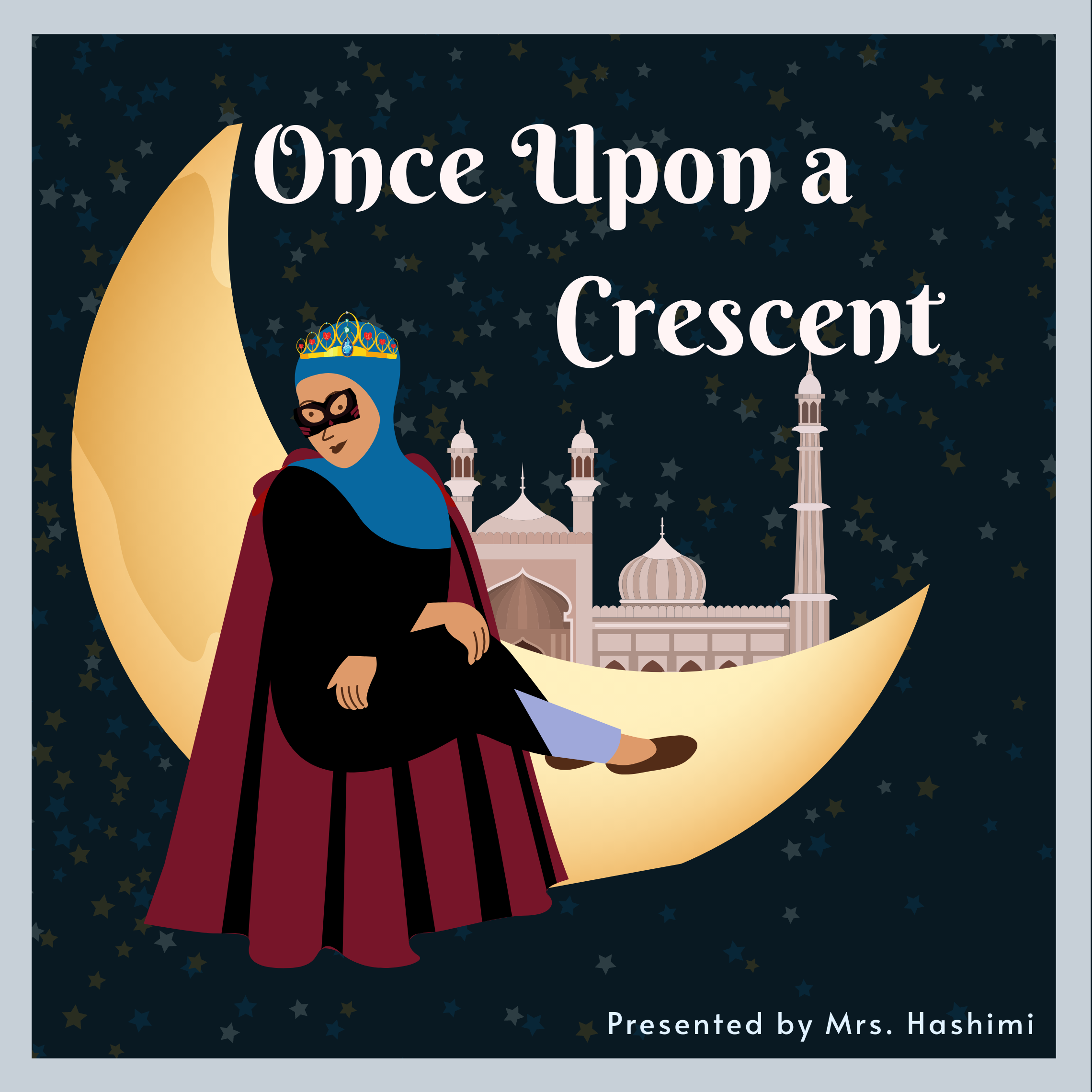 Once Upon A Crescent: Muslim Kids Podcast