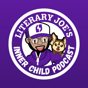 Literary Joe's Inner Child Podcast